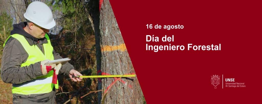 16 de agosto - Día del Ingeniero Forestal