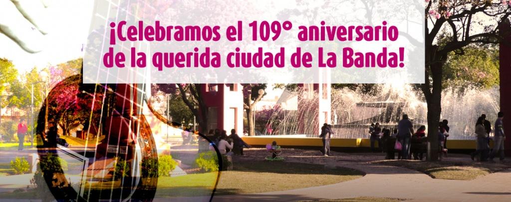 ¡Celebramos el 109° aniversario de la querida ciudad de La Banda!