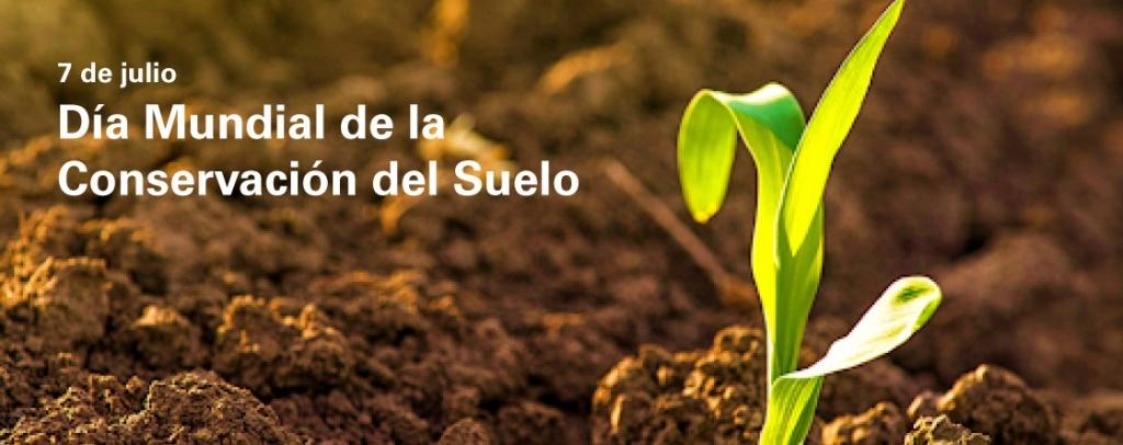7 de julio:Día Mundial de la Conservación del Suelo