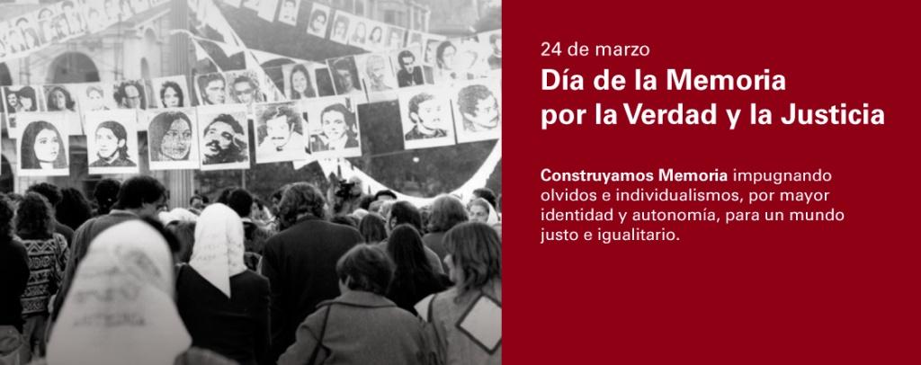 24 de marzo, Día de la Memoria, por la Verdad y la Justicia