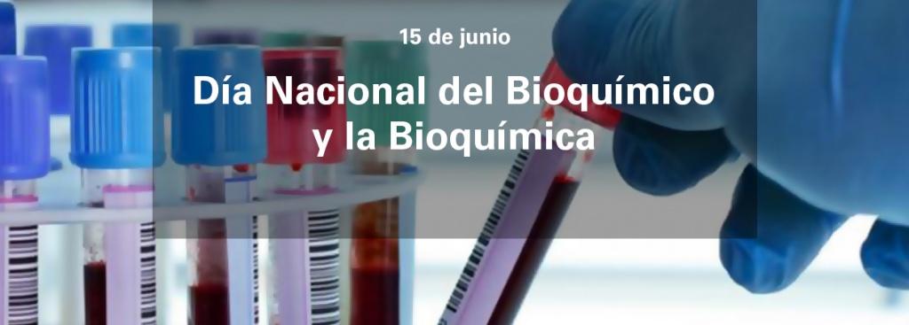 15 de junio: Dia Nacional del Bioquímico y la Bioquímica