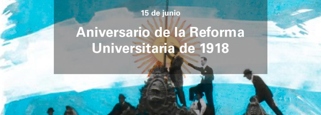 15 de junio- Aniversario de la Reforma Universitaria de 1918