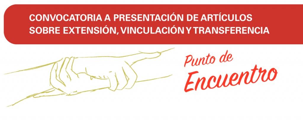 CONVOCATORIA A PRESENTACIÓN DE ARTÍCULOS SOBRE EXTENSIÓN, VINCULACIÓN Y TRANSFERENCIA